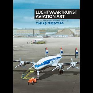 Luchtvaartkunst - Werk en leven van Thijs Postma